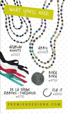 Oh, the possibilities! Premier Designs - Arabian Nights (60-inch Necklace) - $45; Abby (60-inch Necklace) - $41; Bora Bora (reversible Enhancer w/magnetic closure) - $38; De La Crème Ribbon - $5; Clip It - $10