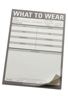 What to Wear Notepad.  Lot of work, but Knock Knock has great items.  This would be great to use for packing.