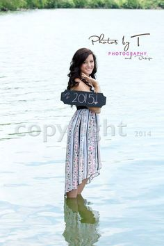Girls photography   senior 2015.   Water.  2015 signage     Www.photosbyt.net