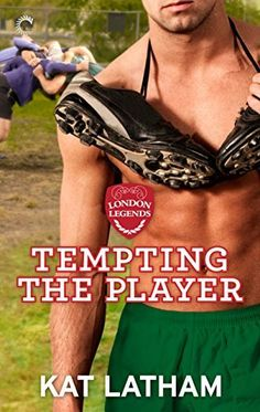 Tempting the Player (London Legends Book 3) by Kat Latham, http://smile.amazon.com/dp/B00L7NTY7Y/ref=cm_sw_r_pi_dp_8Dycub1AD8JQR