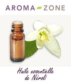 Huile essentielle de Néroli : propriétés et utilisations - Aroma-Zone Beauty Care, Aromatherapy, Health And Beauty, Perfume, Bio, Collection, Chill Pill, Essential Oils Guide, Weight Loss Plans
