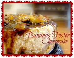 bananas-foster-cheesecake-use RUM for sauce topping
