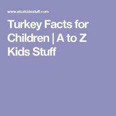 Turkey Facts for Children | A to Z Kids Stuff