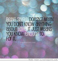Being single doesn't mean you don't know anything about love, it just means you know enough to wait for it. The best collection of quotes and sayings for every situation in life. Amazing Quotes, Best Quotes, Favorite Quotes, Live Your Truth, And So It Begins, Funny Comments, Funny Dating Quotes, Relationship Quotes, Relationships