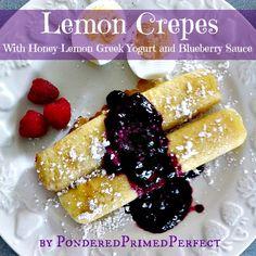 Pondered Primed Perfected: Lemon Crepes filled with honey-lemon Greek Yogurt Just Desserts, Delicious Desserts, Dessert Recipes, Lemon Recipes, Baking Recipes, Crepes Filling, Savory Crepes, Honey Lemon, Lemon Law