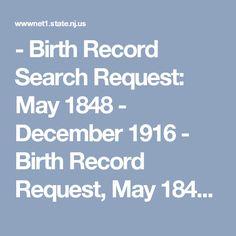 - Birth Record Search Request:  May 1848 - December 1916 - Birth Record Request, May 1848 - December 1916