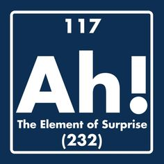 AH! THE ELEMENT OF SURPRISE T-SHIRT (WHITE INK)