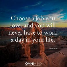 Choose a job you #love, and you will never have to work a day in your life  #quoteoftheday #wisequote #success #motivation #focus #riseandgrind #shine #suceed #everyday #startup #lifestyle #entrepreneur #student #nootropics #supplements #omnimind