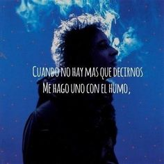 """-- for """"Bocanada"""" by Gustavo Cerati Music Pics, Music Love, Good Music, My Music, Song Quotes, Music Quotes, Best Quotes, Frases Marketing, Live Love Life"""