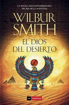 El dios del desierto - Wilbur Smith http://www.eluniversodeloslibros.com/2015/03/el-dios-del-desierto-wilbur-smith.html