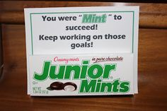 "You were ""mint"" to succeed. Junior Mints Personal Progress incentive"