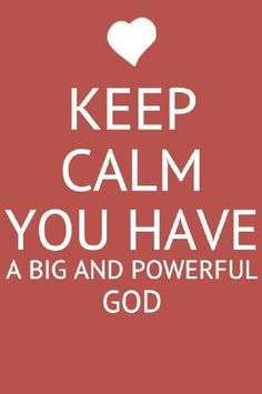 Keep Calm...GOD's got your back