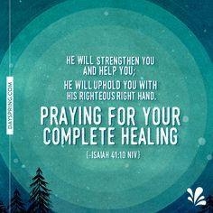 Super quotes about strength encouragement prayer request 48 ideas Get Well Prayers, Get Well Soon Messages, Get Well Soon Quotes, Get Well Wishes, Healing Scriptures, Prayers For Healing, Quotes About Strength, Faith Quotes, Bible Quotes