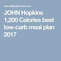 JOHN Hopkins 1,200 Calories best low-carb meal plan 2017