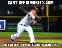 Can't see Kimbrel's arm.  Don't worry...you won't see his fastball either!