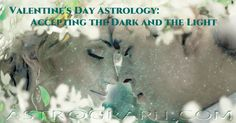 Valentine's Day Astrology: Accepting the Dark and the Light - AstroGraph #Astrology  CLICK THE IMAGE FOR FULL ARTICLE. Pin this to your own Astrology boards!!