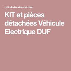 KIT et pièces détachées Véhicule Electrique DUF
