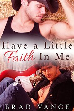 FREE Saturday & Sunday (8/1 & 8/2) Have A Little Faith In Me - Kindle edition by Brad Vance. Literature & Fiction Kindle eBooks @ Amazon.com.