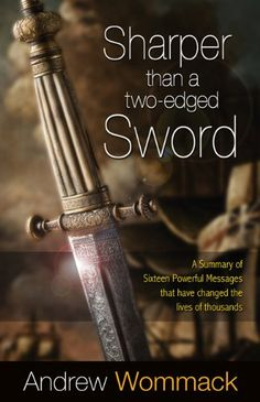 """Read """"Sharper Than a Two-Edged Sword"""" by Andrew Wommack available from Rakuten Kobo. Popular television host and minister, Andrew Wommack shares sixteen of his best teachings in this powerful new book."""