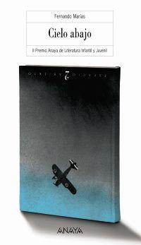 Cielo abajo. Fernando Marías.  Un avión cargado de bombas se aproxima al Palacio Real de Madrid. Lo pilota uno de los mejores aviadores del mundo Anaya, Community Boards, Classic Books, Book Art, Books To Read, Writing, Reading, Life, Goal