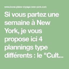 """Si vous partez une semaine à New York, je vous propose ici 4 plannings type différents : le """"Culturel"""", le """"Street"""", le """"Enjoy"""" et le """"Jamais Fatigué"""""""