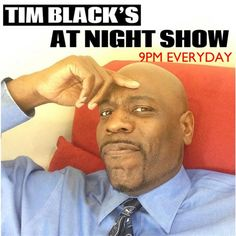 Listen to The Tim Black At Night Show episodes free, on demand. The best breaking news, pop culture analysis and political talk on the internet: The Tim Black At Night Show. Listen to over 40,000 radio shows, podcasts and live radio stations for free on your iPhone, iPad, Android and PC. Discover the best of news, entertainment, comedy, sports and talk radio on demand with Stitcher Radio.