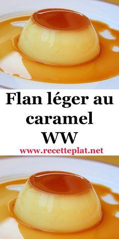 WW caramel light custard – Nutrition And Diet Caramel Flan, Creme Dessert, Custard, Sweet Recipes, Deserts, Food And Drink, Nutrition, Cooking, Simple
