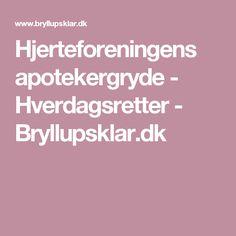 Hjerteforeningens apotekergryde - Hverdagsretter - Bryllupsklar.dk