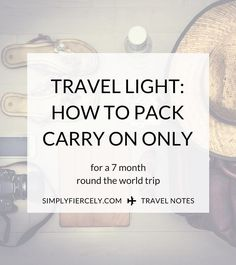 How to pack carry-on luggage only (for a 7 month round the world trip!) Check out my list to see what I& bringing on my grand adventure. Travel Info, Travel Advice, Travel Tips, Travel Packing, Travel Hacks, Travel Ideas, Online Travel Agent, Round The World Trip, Travel Wardrobe