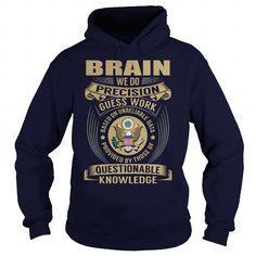 Brain We Do Precision Guess Work Knowledge T Shirts, Hoodies. Get it here ==► https://www.sunfrog.com/Jobs/Brain--Job-Title-106969663-Navy-Blue-Hoodie.html?57074 $39.99