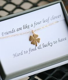"""""""friends are like four leaf clovers - hard to find & lucky to have"""""""
