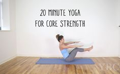 Today's yoga video is a 20 minute yoga sequence for core strength. This is the video you'll want to do to help build strength for poses like handstand, and o...