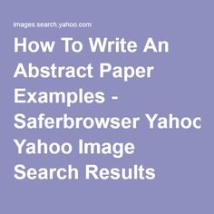 How To Write An Abstract Paper Examples - Saferbrowser Yahoo Image Search Results Abstract Writing, Abstract Paper, Image Search