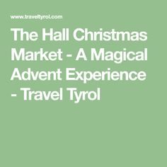 The Hall Christmas Market - A Magical Advent Experience - Travel Tyrol