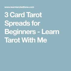 3 Card Tarot Spreads for Beginners - Learn Tarot With Me