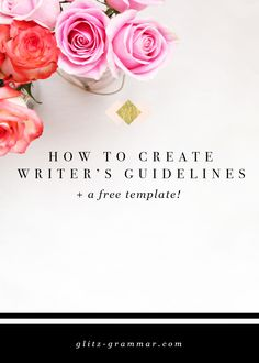 How to create writer's guidelines for guest blog posts and team members | blogging tips | copywriting tips
