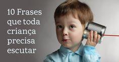 Descubra quais são as principais mensagens que os pais devem passar a seus filhos.