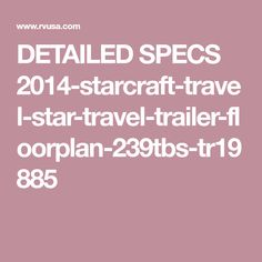 Full Specs and brochures for the 2014 Starcraft Travel Star Also search available nationwide inventory for units for sale. Camping In Texas, Starcraft, Specs, Rv, Literature, Travel, Literatura, Motorhome, Viajes
