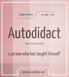 Todays is: Autodidact Synonyms for this word instructive, instructive, The difference between the university graduate and the autodidact lies not so much in the extent of knowledge as in the extent of vitality and self-confidence Interesting English Words, Unusual Words, Weird Words, Rare Words, Unique Words, Cool Words, English Vocabulary Words, English Phrases, Learn English Words