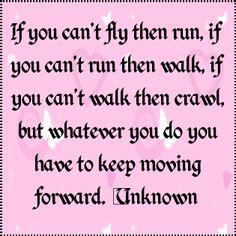 If you can't fly then run, if you can't run then walk, if yo... - shared via pinletmagic.com