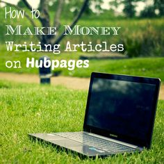 How to Make Money Writing Articles on Hubpages - awesome way to make extra income especially if you already write or blog!