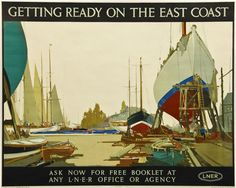'Getting Ready on the East Coast', LNER poster, Mason, Frank Henry Posters Uk, Railway Posters, Frank Mason, Boat Painting, Vintage Travel Posters, Vintage Ads, Art Uk, Travel And Tourism, Graphic Design Illustration