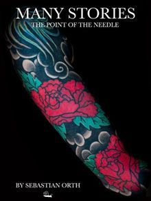 MANY STORIES: The Point of the Needle  #ManyStories #SebastianOrth #tattoo #book  	Available on Amazon, Barnes & Noble