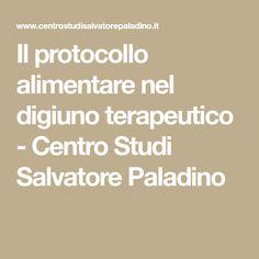Il protocollo alimentare nel digiuno terapeutico - Centro Studi Salvatore Paladino