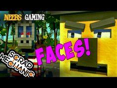 Scrap Mechanic - Faces! - YouTube