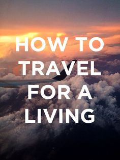 How to Travel for a Living - Practical Tips, No Fluff // localadventurer.com