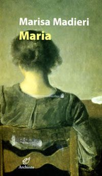 Marisa Madieri, Maria. Milà: Archinto, 2007. Reading Workshop, The Voice, Writers, Literatura, Words, Libros
