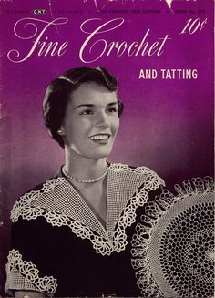 Fine Crochet and Tatting, Book No. 259, original vintage pattern book published in 1949 by the Spool Cotton Company, includes 9 crochet patterns and 13 tatting patterns including doilies, edgings and collar-cuff sets.