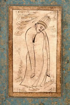 Dervish Follower of Reza I Abbassi or Sadeqi Beg Iran, Isfahan, first half of the 17th century. Height: Drawing: 14.6 cm / Page: 23 cm; Wid...