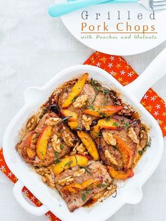 Grilled Pork Chops With Peaches And Walnuts   37 Delicious Ways To Eat Fruit For Dinner